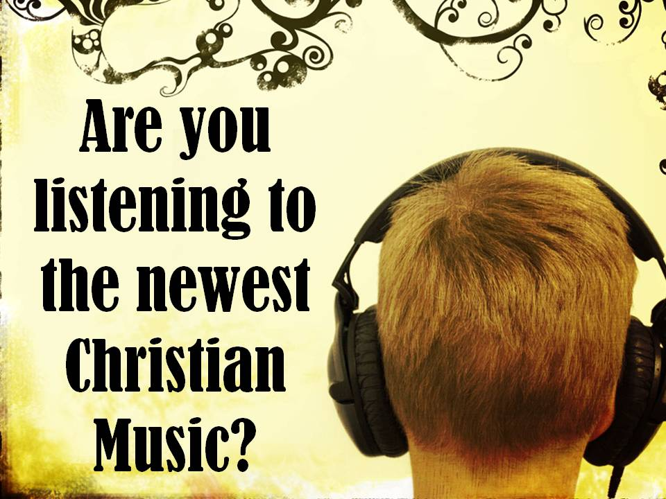 Are you listening to the newest Christian music? – Chris Teien Christian Music