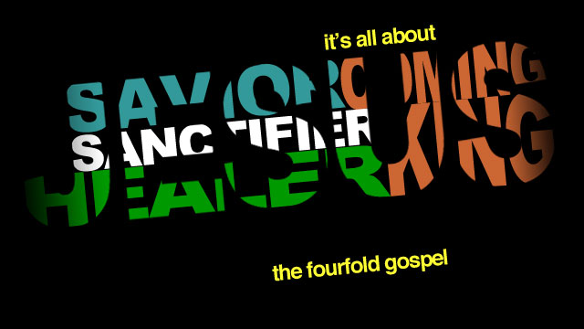 Experiencing the Fourfold Gospel and a SanctifiedLife