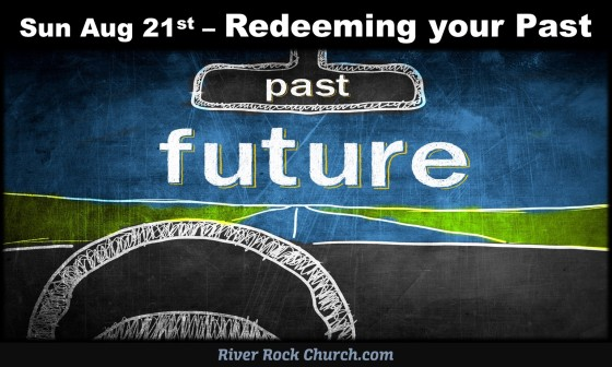 16m0821 Redeeming Your Past