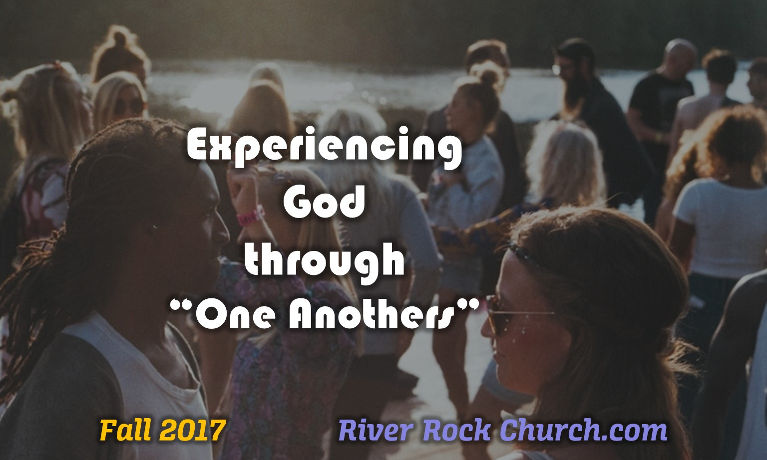 Experiencing God through One Anothers Fall Message Series